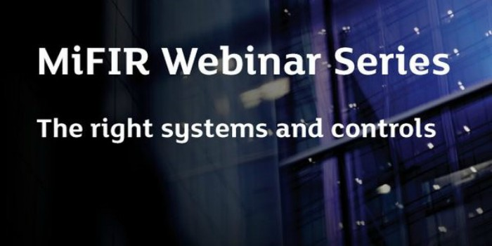 Image for Webinar: MiFIR - the right systems and controls