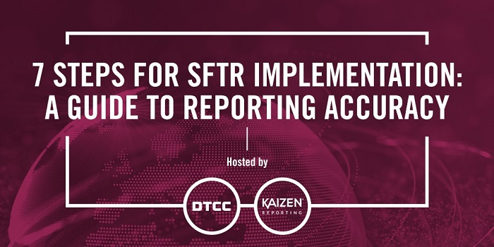 WEBINAR: 7 steps for SFTR implementation – A guide to reporting accuracy