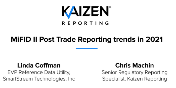 WATCH: MiFID II Post-Trade Reporting trends in 2021 with Kaizen and SmartStream