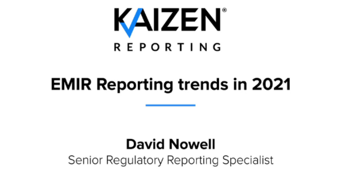 Watch: EMIR Reporting trends in the months ahead with Kaizen's David Nowell