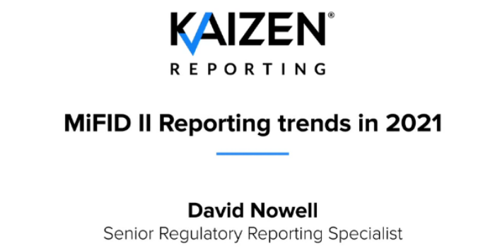 WATCH: MiFID II Transaction Reporting trends with Kaizen's David Nowell