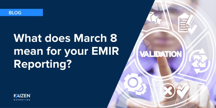 What does March 8 mean for UK EMIR and EU EMIR - and for you?