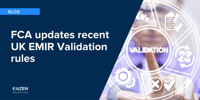 FCA updates recent UK EMIR Validation rules