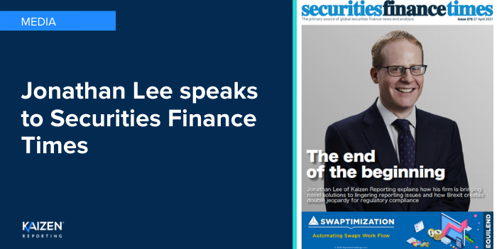 In the news: Jonathan Lee speaks to Securities Finance Times on what Kaizen is doing to help firms with their SFTR obligations.