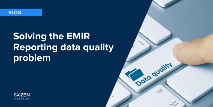 Solving the EMIR Reporting data quality problem