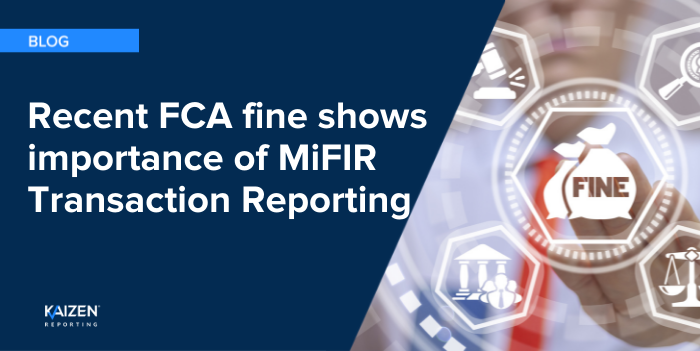 Recent FCA fine shows importance of MiFIR Transaction Reporting