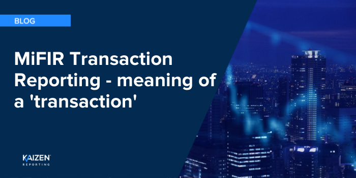 MiFIR Transaction Reporting and meaning of a transaction WEB