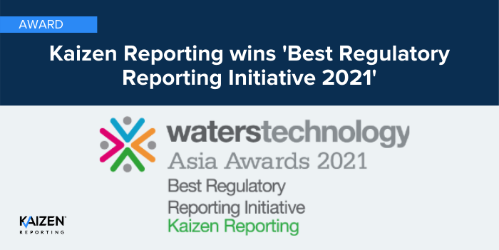 Kaizen Reporting wins 'Best Regulatory Reporting Initiative' at the WatersTechnology Asia Awards 2021