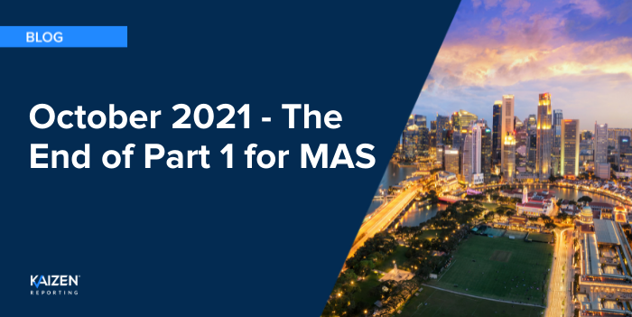October 2021 – The End of Part 1 for MAS