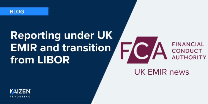 FCA update: Reporting under UK EMIR and transition from LIBOR