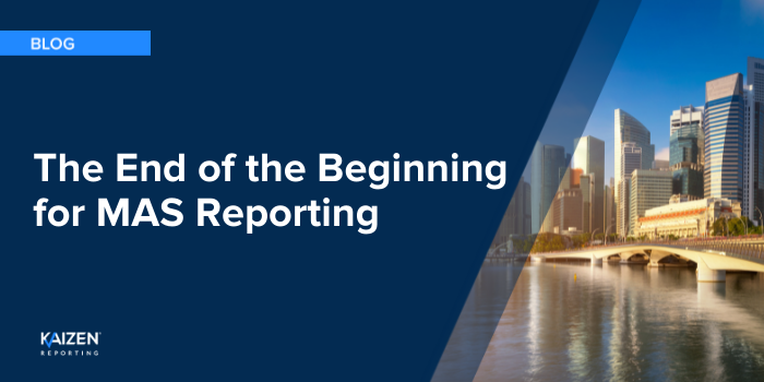 The End of the Beginning for MAS Reporting Blog