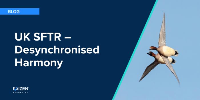 UK SFTR – Desynchronised Harmony